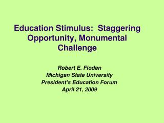 Education Stimulus:  Staggering Opportunity, Monumental Challenge