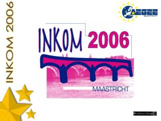 The INKOM 2006 will come soon....