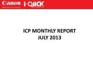 ICP MONTHLY REPORT JULY 2013