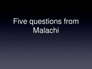 Five questions from Malachi
