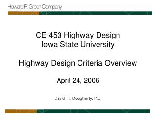 CE 453 Highway Design Iowa State University Highway Design Criteria Overview