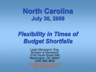 North Carolina July 30, 2009 Flexibility in Times of Budget Shortfalls