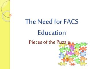The Need for FACS Education