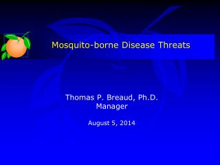Thomas P. Breaud, Ph.D. Manager August 5, 2014