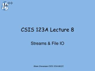 CSIS 123A Lecture 8