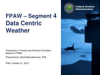 FPAW – Segment  4 Data Centric Weather