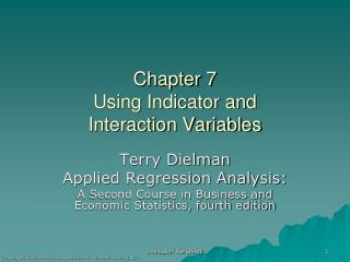 Chapter 7 Using Indicator and  Interaction Variables