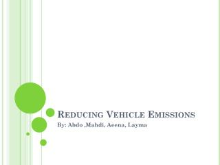 Reducing Vehicle Emissions