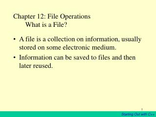 Chapter 12: File Operations        What is a File?