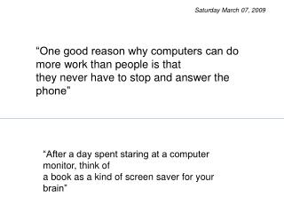 """After a day spent staring at a computer monitor, think of"