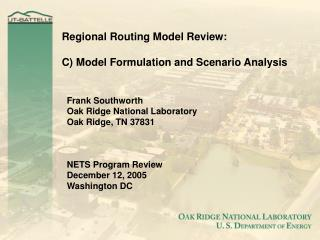 Regional Routing Model Review:  C) Model Formulation and Scenario Analysis