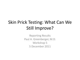 Skin Prick Testing: What Can We Still Improve?