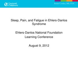 Sleep, Pain, and Fatigue in Ehlers-Danlos Syndrome Ehlers-Danlos National Foundation