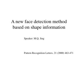 A new face detection method based on shape information