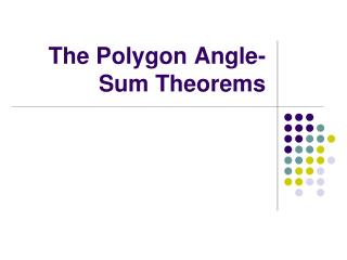 The Polygon Angle-Sum Theorems