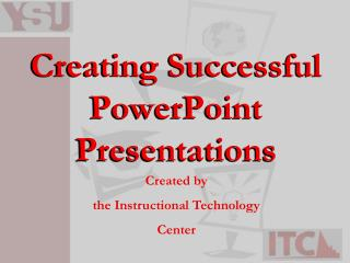 Creating Successful PowerPoint Presentations