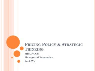 Pricing  Policy & Strategic Thinking