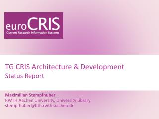 TG CRIS Architecture & Development Status Report