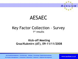 AESAEC  Key Factor Collection – Survey 1 st  results