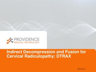 Indirect Decompression and Fusion for Cervical  Radiculopathy:  DTRAX