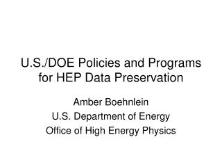 U.S./DOE Policies and Programs for HEP Data Preservation