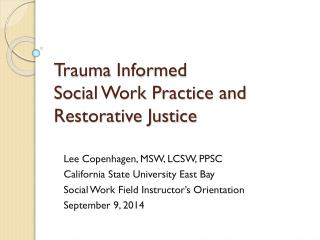 Trauma Informed Social Work Practice and  Restorative Justice