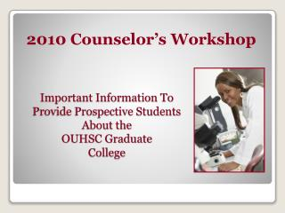 Important Information To Provide Prospective Students  About the  OUHSC Graduate  College