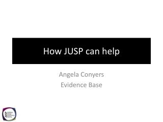 How JUSP can help
