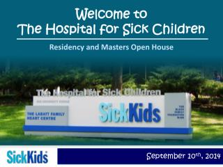 Welcome to  The Hospital for Sick Children