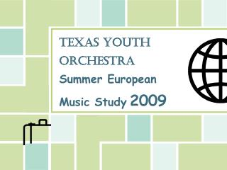 TEXAS YOUTH ORCHESTRA Summer European Music Study 2009