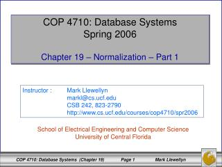 COP 4710: Database Systems Spring 2006 Chapter 19 – Normalization – Part 1