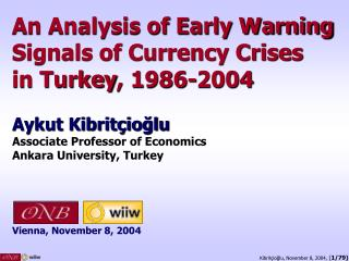 An Analysis of Early Warning Signals of Currency Crises in Turkey , 1986-2004 Aykut Kibritçioğlu Associate Professor o