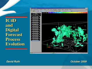 IC4D  and  Digital  Forecast Process Evolution