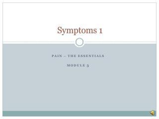 Symptoms 1