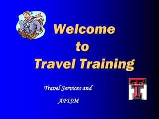 Welcome    to      Travel Training