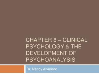 Chapter 8   CLINICAL PSYCHOLOGY  THE DEVELOPMENT OF PSYCHOANALYSIS