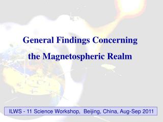 General Findings Concerning  the Magnetospheric Realm