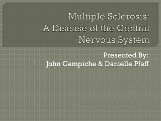 Multiple Sclerosis: A Disease of the Central Nervous System
