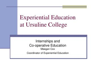 Experiential Education   at Ursuline College