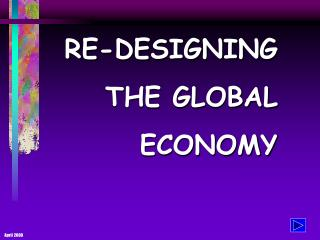 RE-DESIGNING THE GLOBAL ECONOMY