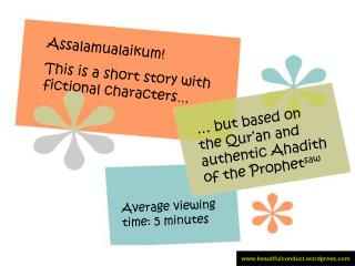 Assalamualaikum! This is a short story with fictional characters …