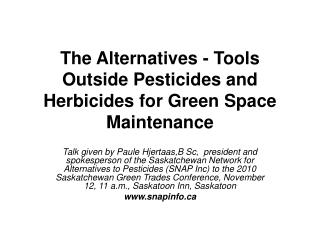The Alternatives - Tools Outside Pesticides and Herbicides for Green Space Maintenance