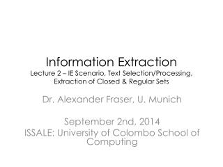 Dr. Alexander Fraser, U. Munich September  2nd,  2014