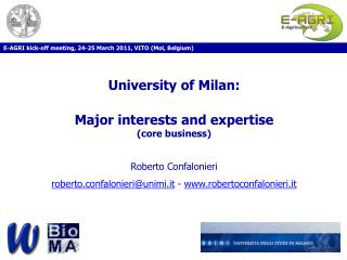 University of Milan:  Major interests and expertise (core business) Roberto Confalonieri