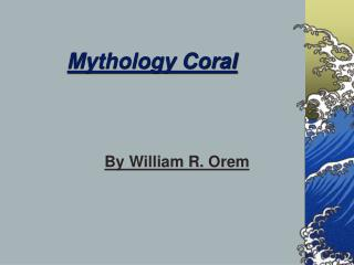 Mythology Coral