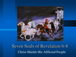 Seven Seals of Revelation 6-8