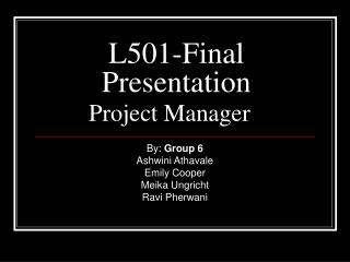 L501-Final Presentation Project Manager