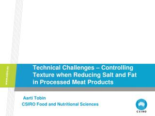 Technical Challenges – Controlling Texture when Reducing Salt and Fat in Processed Meat Products