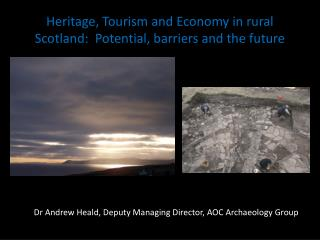 Heritage, Tourism and Economy in rural Scotland:  Potential, barriers and the future