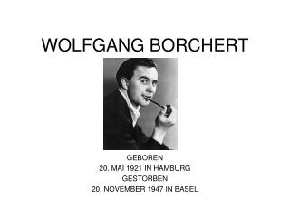 Ppt Wolfgang Borchert Powerpoint Presentation Free Download Id 6233552